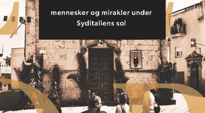 Den 28 oktober udkommer min essaysamling 'Mezzogiorno – mennesker og mirakler under Syditaliens sol' fra Forlaget Turbine